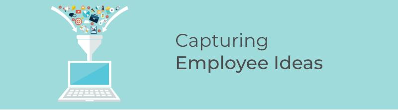 Capturing Employee Ideas